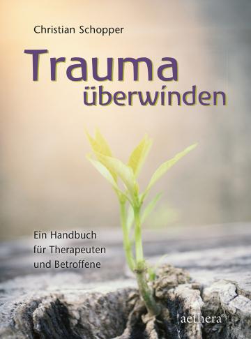 Trauma überwinden  Christian Schopper