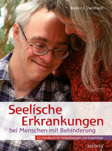 Seelische Erkrankungen bei Menschen mit Behinderung  Walter J. Dahlhaus