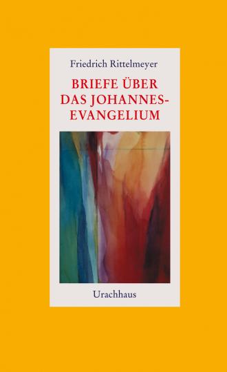 Briefe über das Johannesevangelium  Friedrich Rittelmeyer