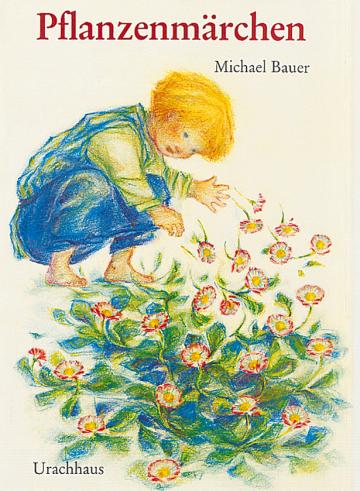 Pflanzenmärchen  Michael Bauer