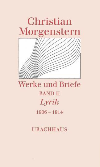 Band 2: Lyrik 1906–1914  Christian Morgenstern   Reinhardt Habel ,  Martin Kießig