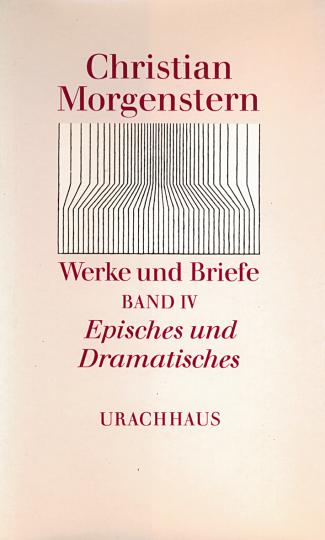 Band 4: Episches und Dramatisches  Christian Morgenstern   Reinhardt Habel ,  Ernst Kretschmer