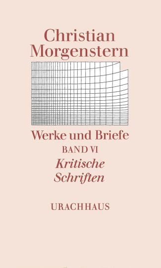 Band 6: Kritische Schriften  Christian Morgenstern   Helmut Gumtau ,  Reinhardt Habel