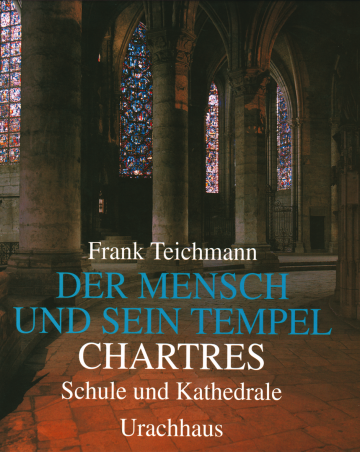 Der Mensch und sein Tempel / Chartres  Frank Teichmann