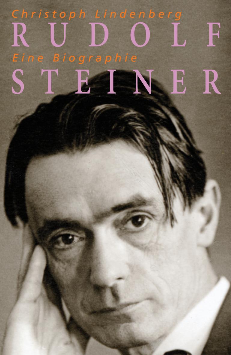 Rudolf Steiner Eine Biographie
