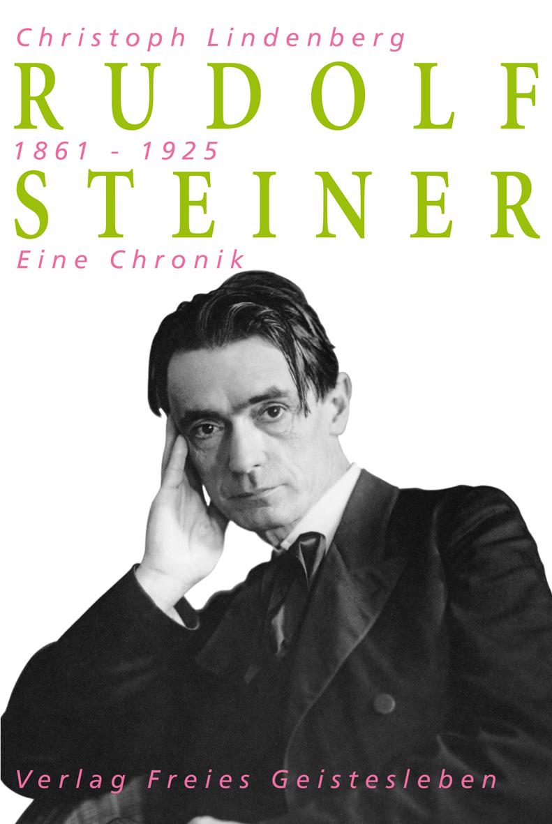Rudolf Steiner – Eine Chronik