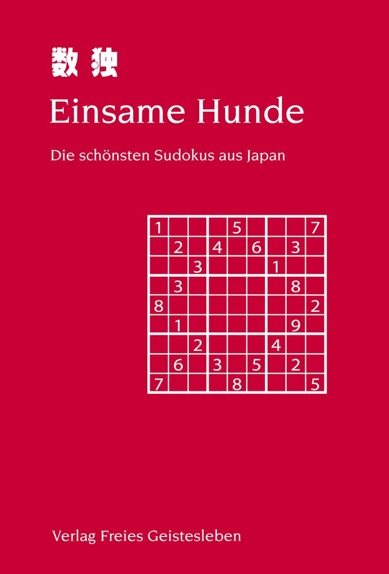 Einsame Hunde. Die schönsten Sudokus aus Japan | Verlag Freies ...